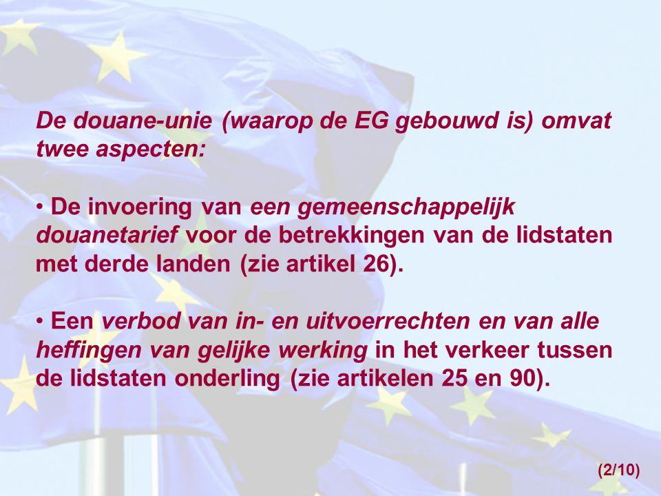De douane-unie (waarop de EG gebouwd is) omvat twee aspecten: