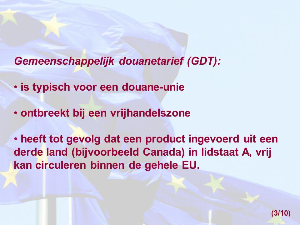 Gemeenschappelijk douanetarief (GDT): is typisch voor een douane-unie