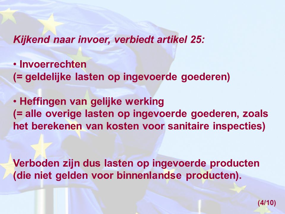 Kijkend naar invoer, verbiedt artikel 25: Invoerrechten