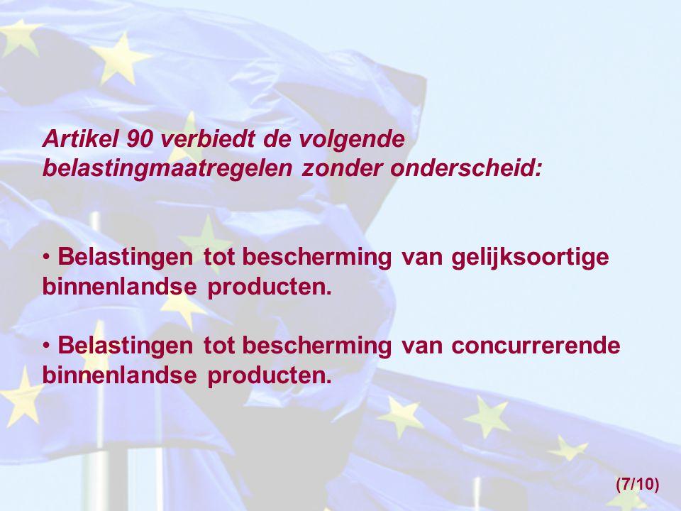 Belastingen tot bescherming van gelijksoortige binnenlandse producten.