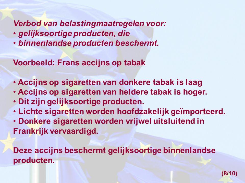 Verbod van belastingmaatregelen voor: gelijksoortige producten, die