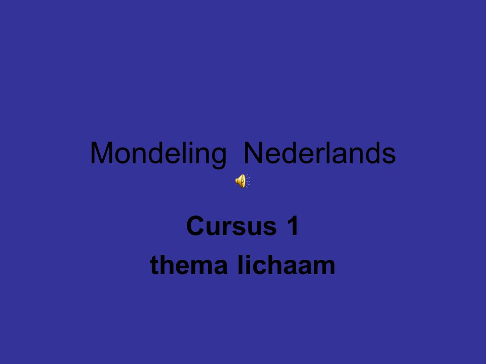 Mondeling Nederlands Cursus 1 thema lichaam