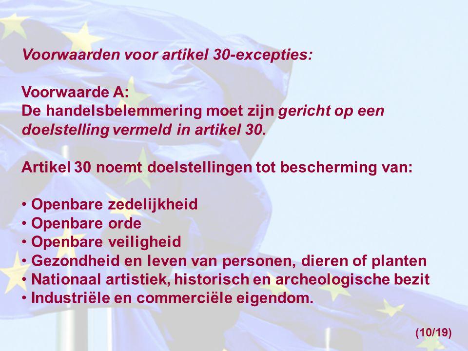 Voorwaarden voor artikel 30-excepties: Voorwaarde A: