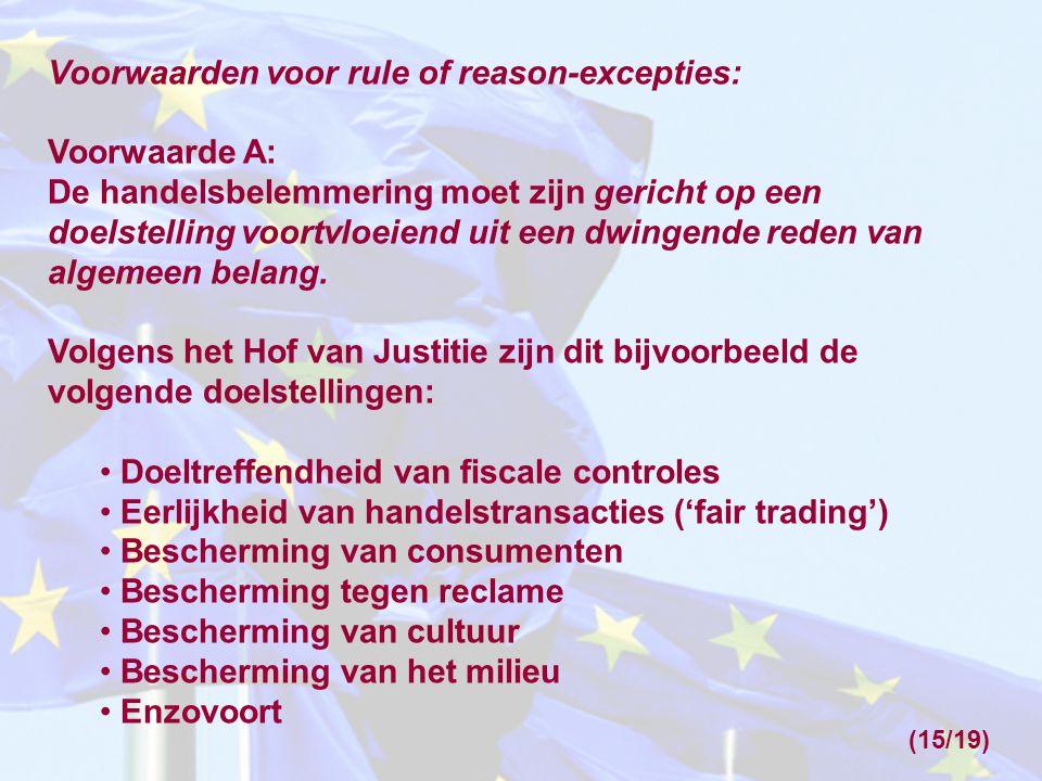 Voorwaarden voor rule of reason-excepties: Voorwaarde A: