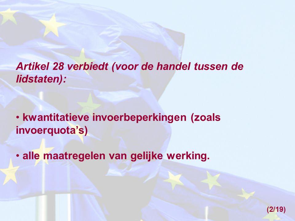 Artikel 28 verbiedt (voor de handel tussen de lidstaten):