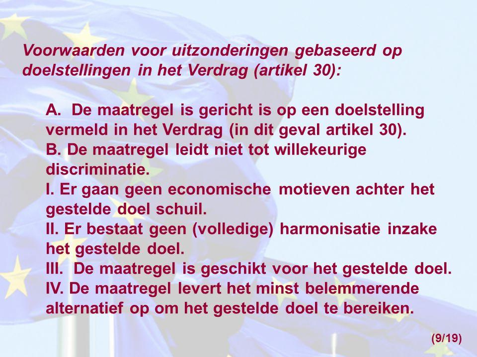 B. De maatregel leidt niet tot willekeurige discriminatie.