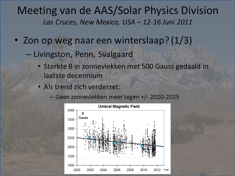 Meeting van de AAS/Solar Physics Division Las Cruces, New Mexico, USA – 12-16 Juni 2011