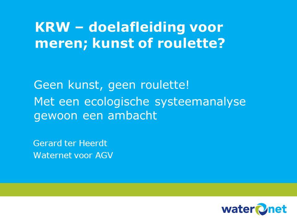KRW – doelafleiding voor meren; kunst of roulette