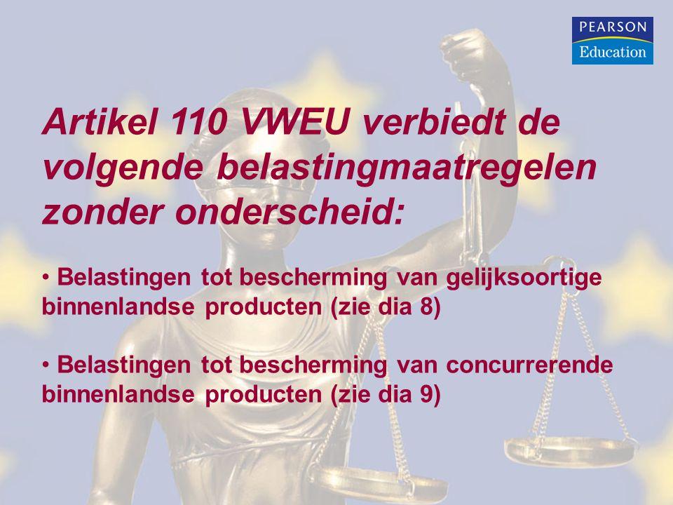 Artikel 110 VWEU verbiedt de volgende belastingmaatregelen zonder onderscheid: