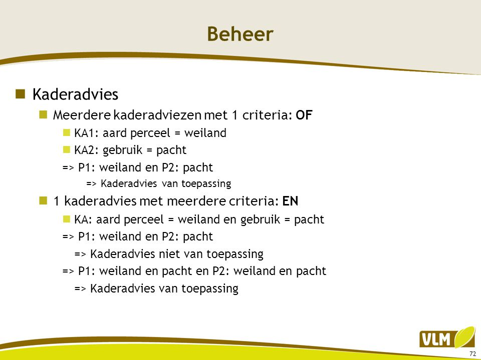 Beheer Kaderadvies Meerdere kaderadviezen met 1 criteria: OF