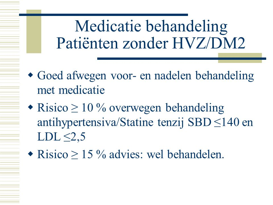 Medicatie behandeling Patiënten zonder HVZ/DM2