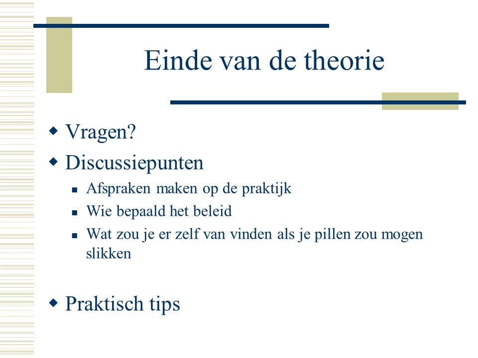 Einde van de theorie Vragen Discussiepunten Praktisch tips