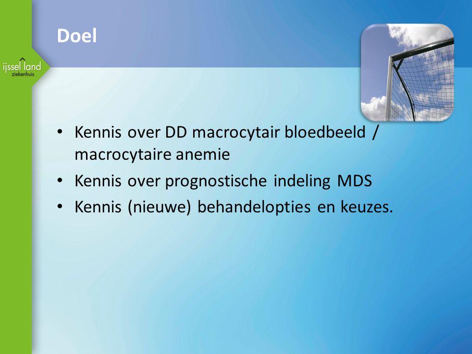 Doel Kennis over DD macrocytair bloedbeeld / macrocytaire anemie