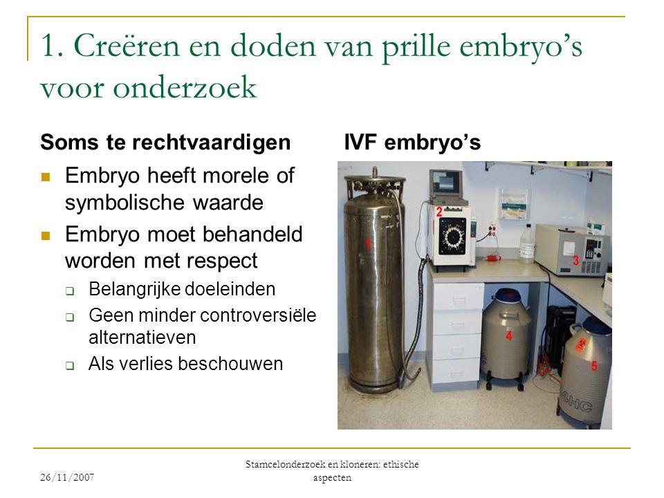 1. Creëren en doden van prille embryo's voor onderzoek