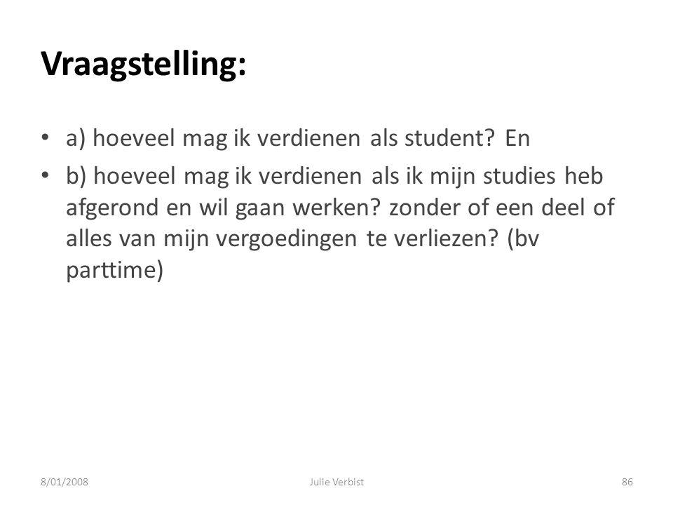 Vraagstelling: a) hoeveel mag ik verdienen als student En