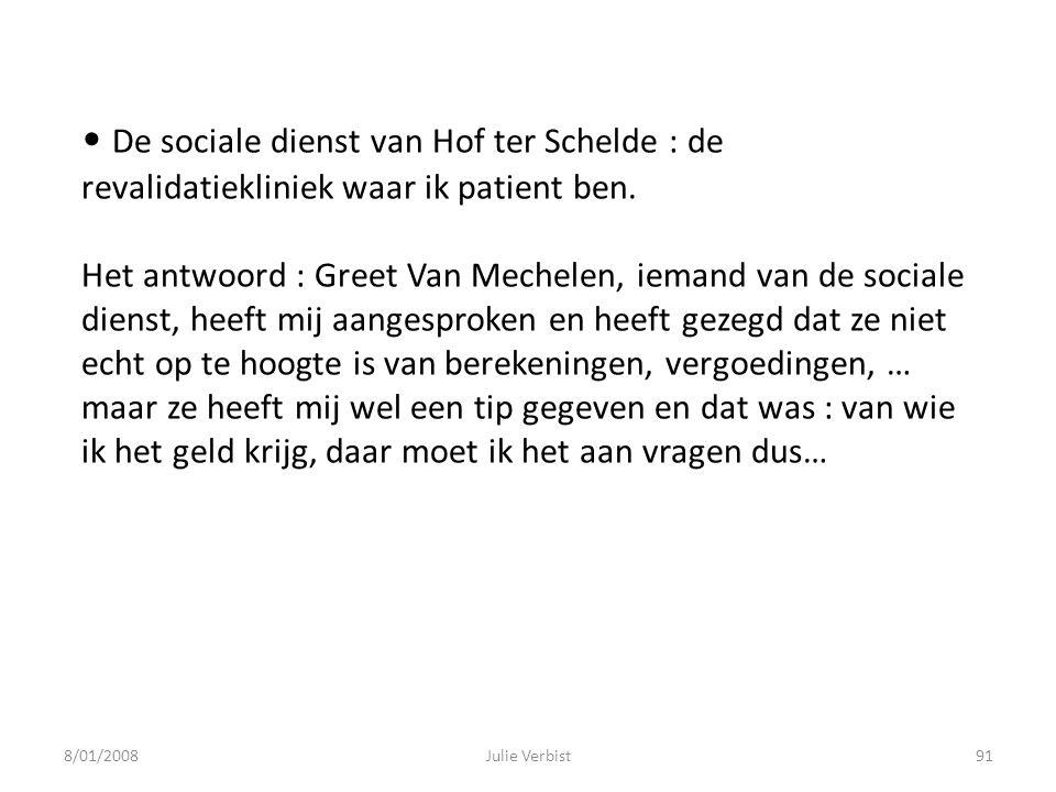 De sociale dienst van Hof ter Schelde : de revalidatiekliniek waar ik patient ben. Het antwoord : Greet Van Mechelen, iemand van de sociale dienst, heeft mij aangesproken en heeft gezegd dat ze niet echt op te hoogte is van berekeningen, vergoedingen, … maar ze heeft mij wel een tip gegeven en dat was : van wie ik het geld krijg, daar moet ik het aan vragen dus…