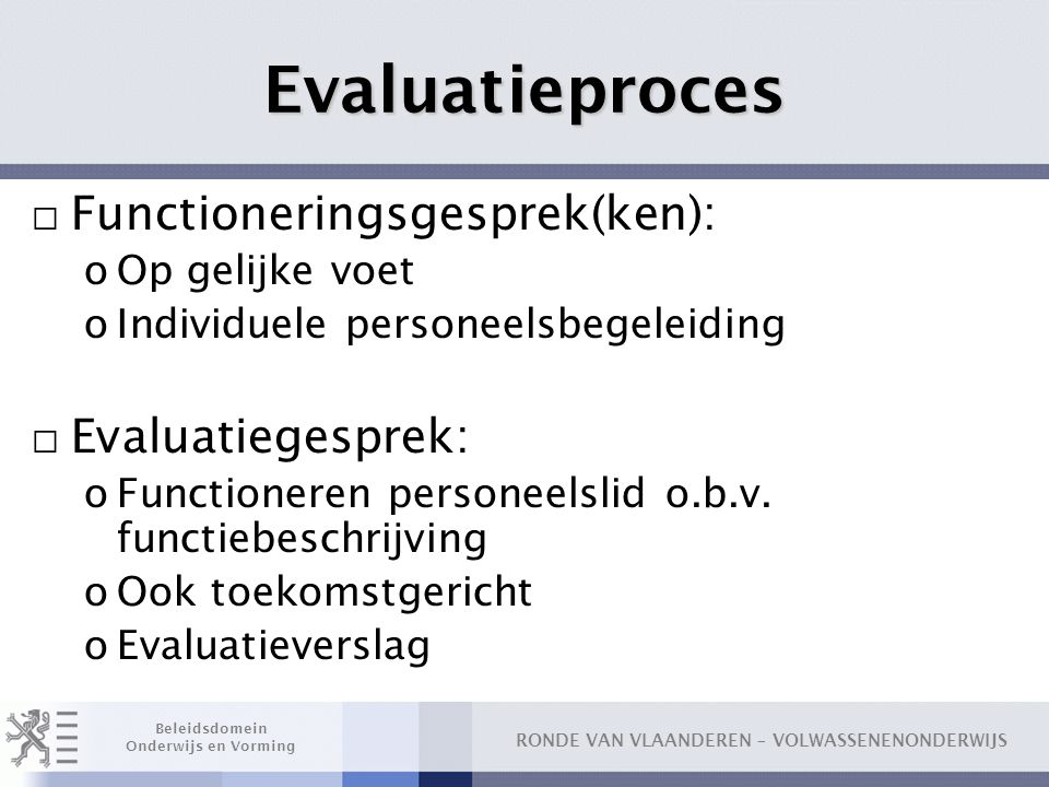 Evaluatieproces Functioneringsgesprek(ken): Evaluatiegesprek: