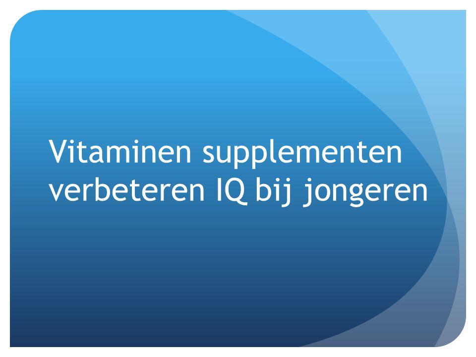 Vitaminen supplementen verbeteren IQ bij jongeren