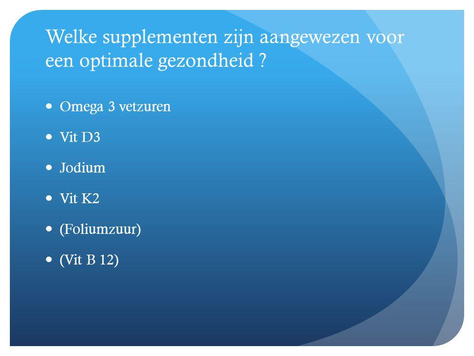 Welke supplementen zijn aangewezen voor een optimale gezondheid
