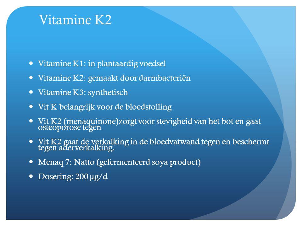 Vitamine K2 Vitamine K1: in plantaardig voedsel