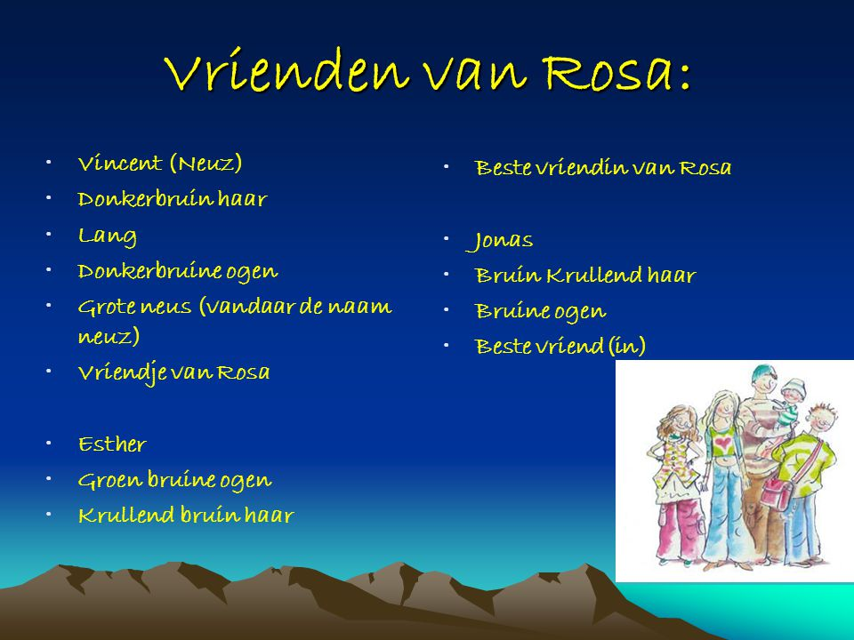 Vrienden van Rosa: Vincent (Neuz) Beste vriendin van Rosa