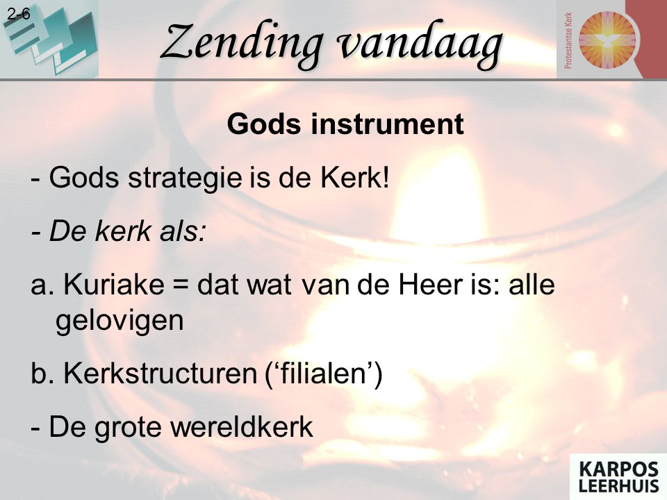 Zending vandaag Gods instrument - Gods strategie is de Kerk!