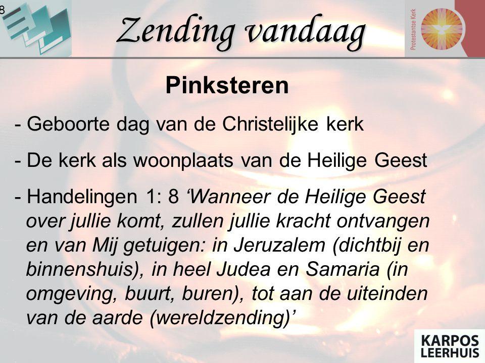 Zending vandaag Pinksteren - Geboorte dag van de Christelijke kerk