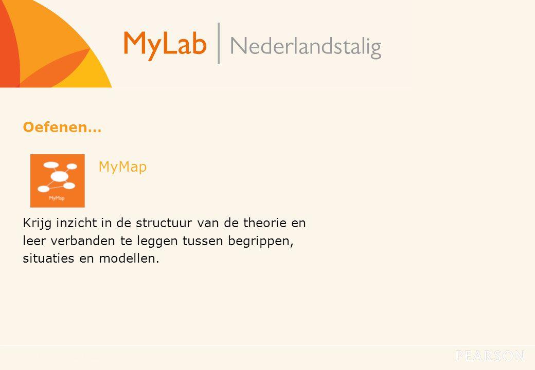 Oefenen… MyMap. Krijg inzicht in de structuur van de theorie en leer verbanden te leggen tussen begrippen, situaties en modellen.