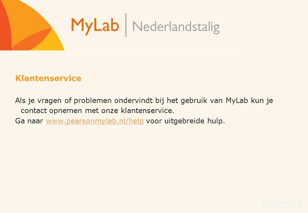 Klantenservice Als je vragen of problemen ondervindt bij het gebruik van MyLab kun je contact opnemen met onze klantenservice.