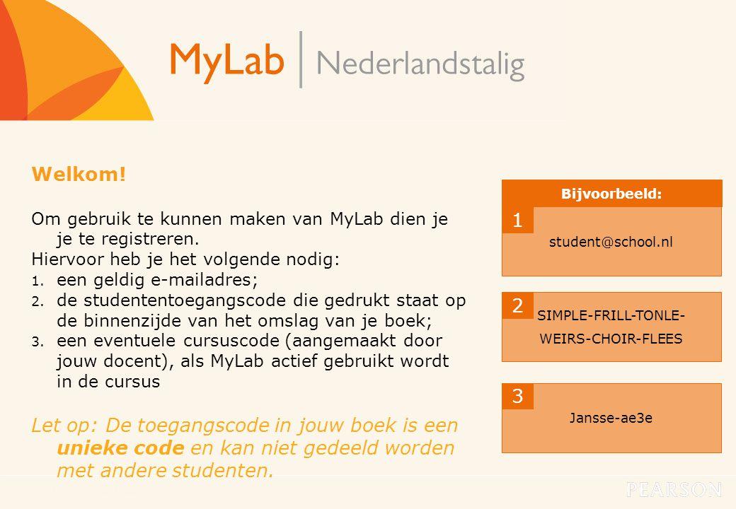 Welkom! Om gebruik te kunnen maken van MyLab dien je je te registreren. Hiervoor heb je het volgende nodig: