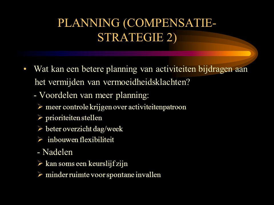 PLANNING (COMPENSATIE- STRATEGIE 2)