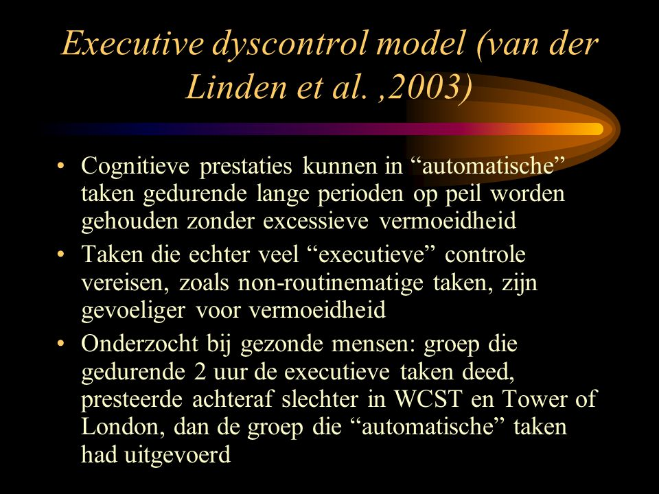Executive dyscontrol model (van der Linden et al. ,2003)