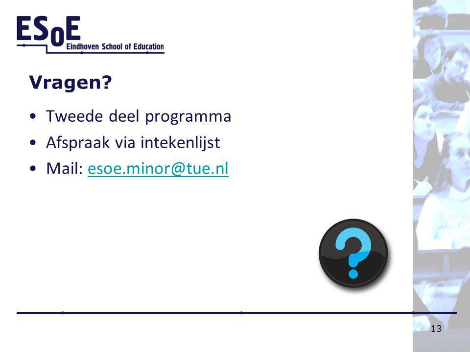 Vragen Tweede deel programma Afspraak via intekenlijst Mail: esoe.minor@tue.nl