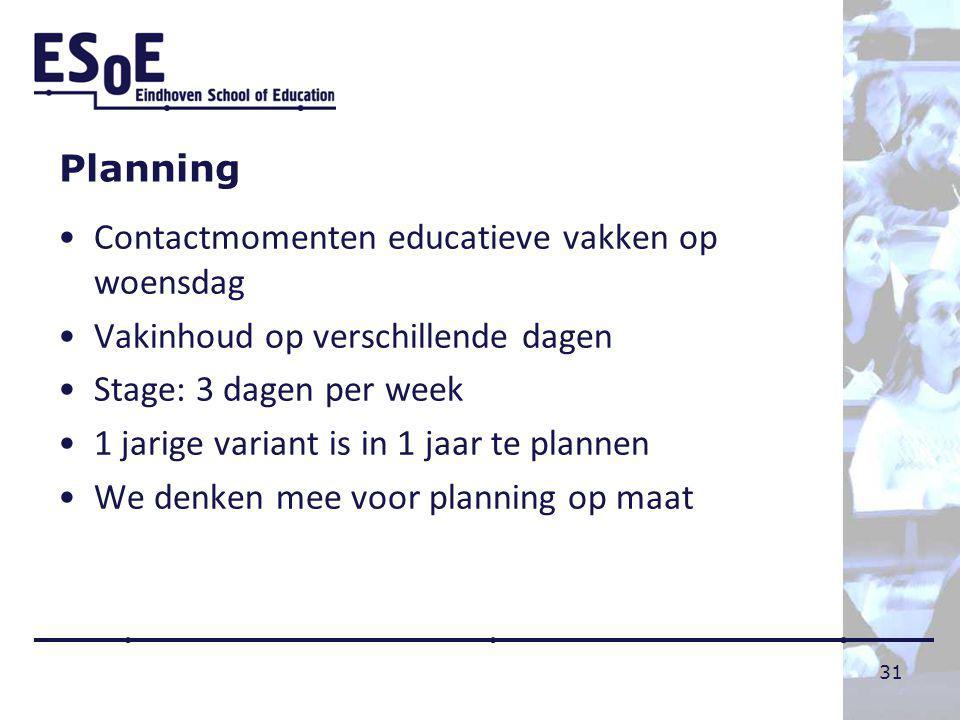Planning Contactmomenten educatieve vakken op woensdag. Vakinhoud op verschillende dagen. Stage: 3 dagen per week.