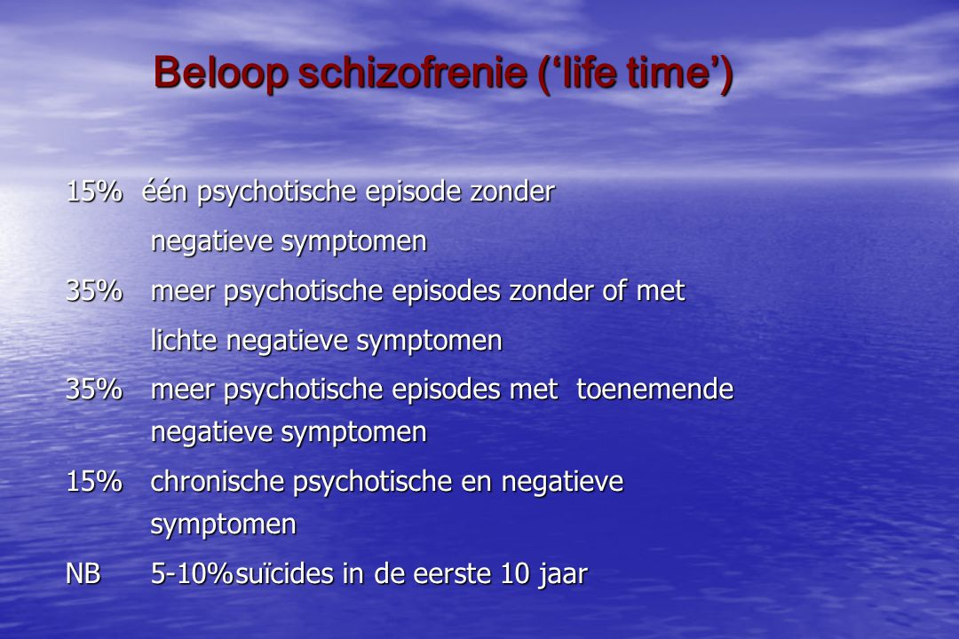 Beloop schizofrenie ('life time')