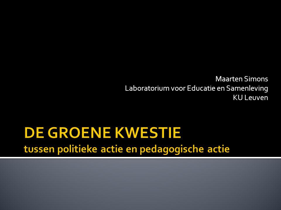 DE GROENE KWESTIE tussen politieke actie en pedagogische actie