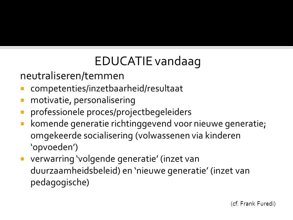 EDUCATIE vandaag neutraliseren/temmen