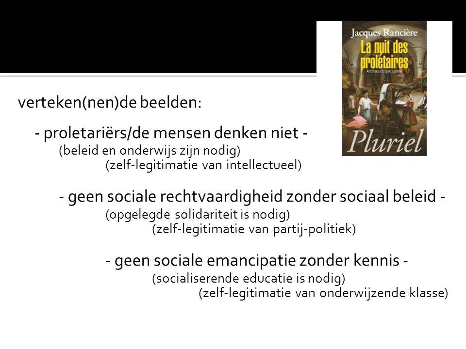 verteken(nen)de beelden: - proletariërs/de mensen denken niet -