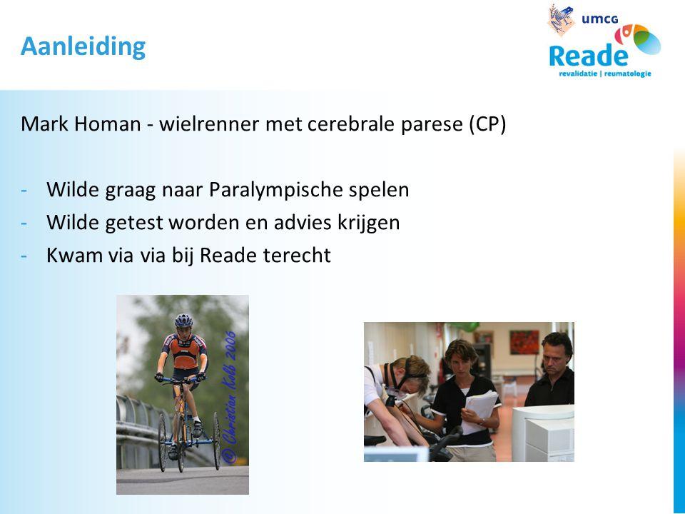 Aanleiding Mark Homan - wielrenner met cerebrale parese (CP)