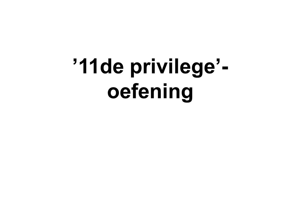 '11de privilege'- oefening