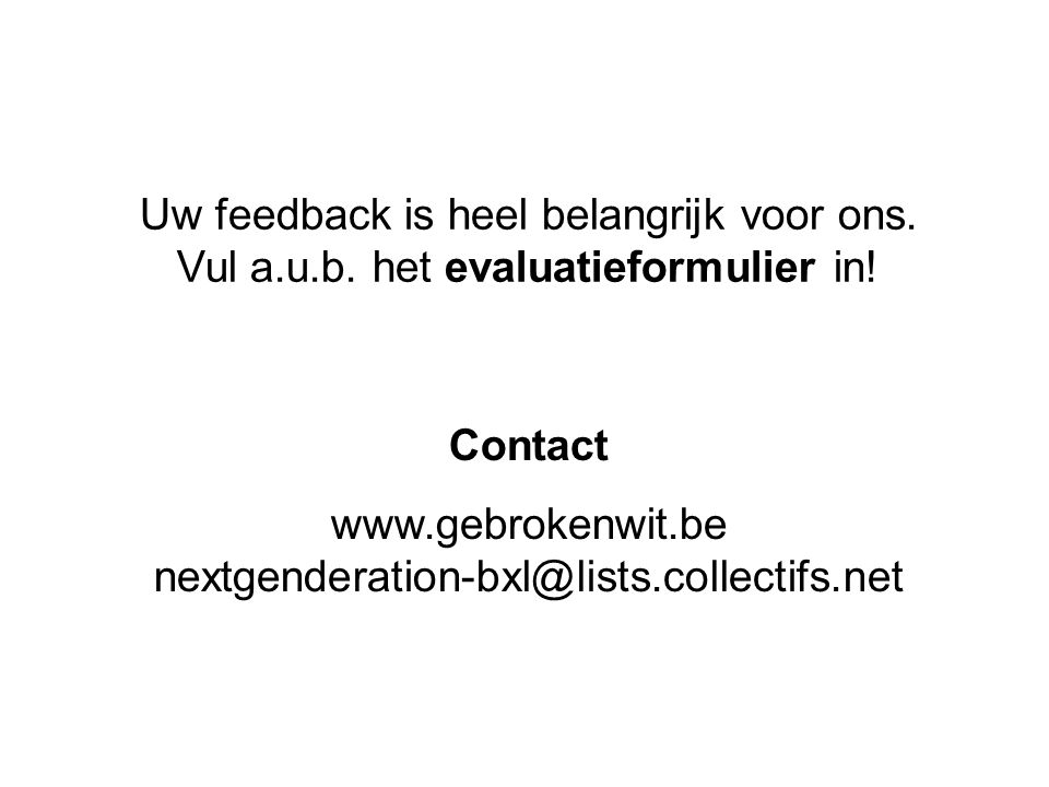 www.gebrokenwit.be nextgenderation-bxl@lists.collectifs.net