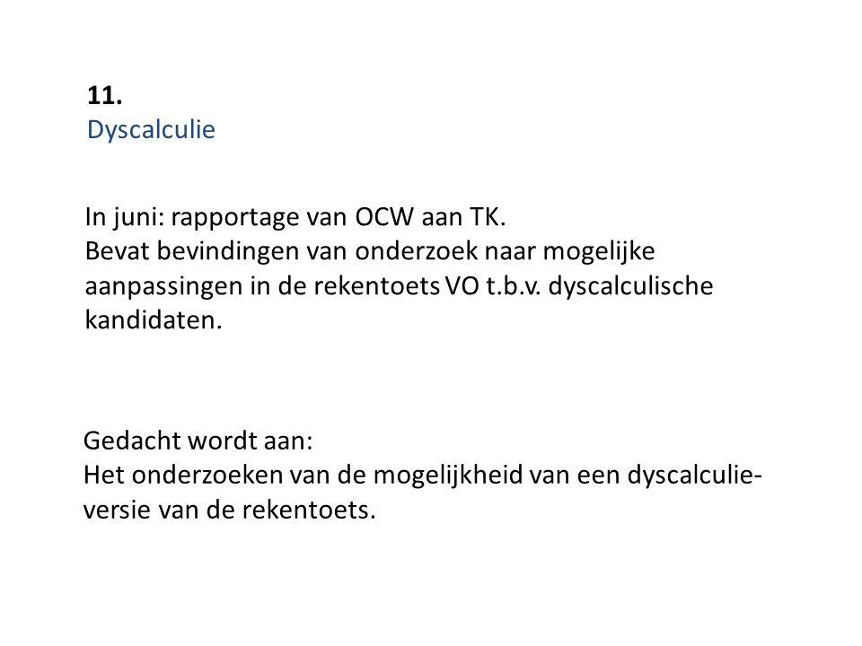 11. Dyscalculie. In juni: rapportage van OCW aan TK.