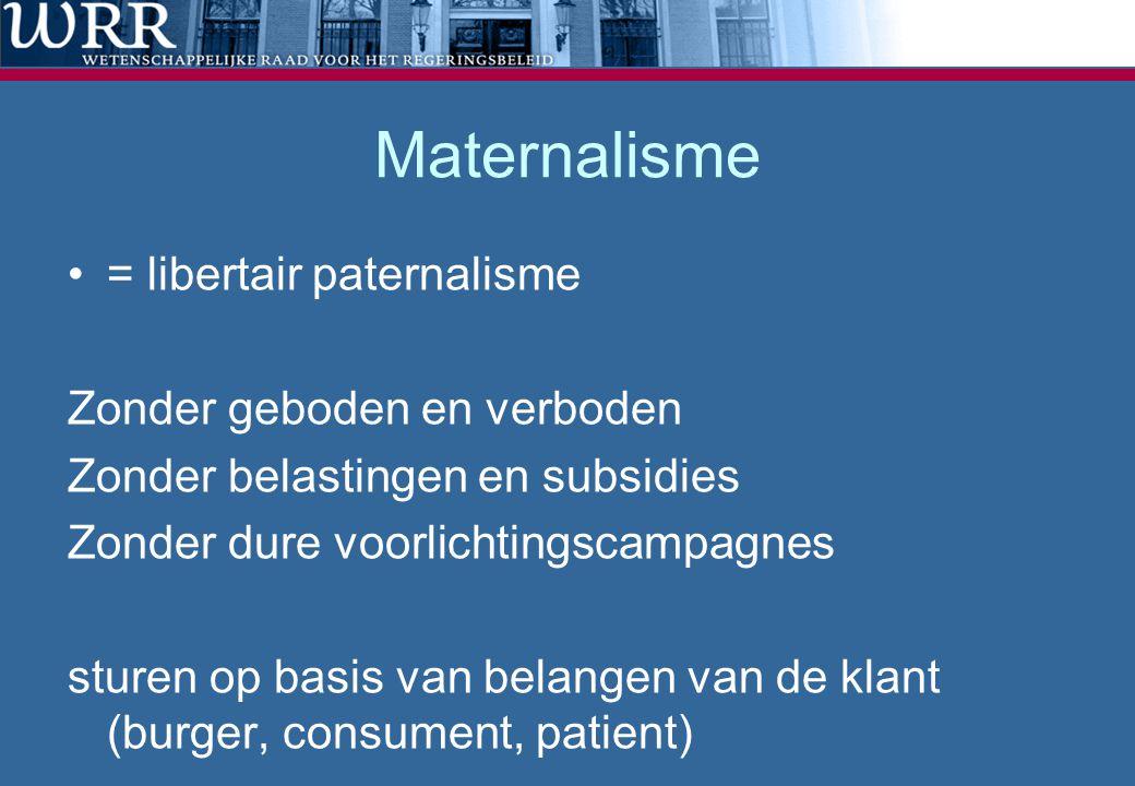 Maternalisme = libertair paternalisme Zonder geboden en verboden