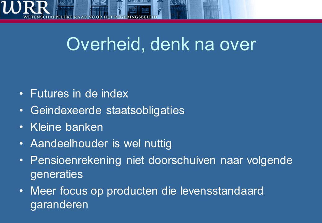 Overheid, denk na over Futures in de index