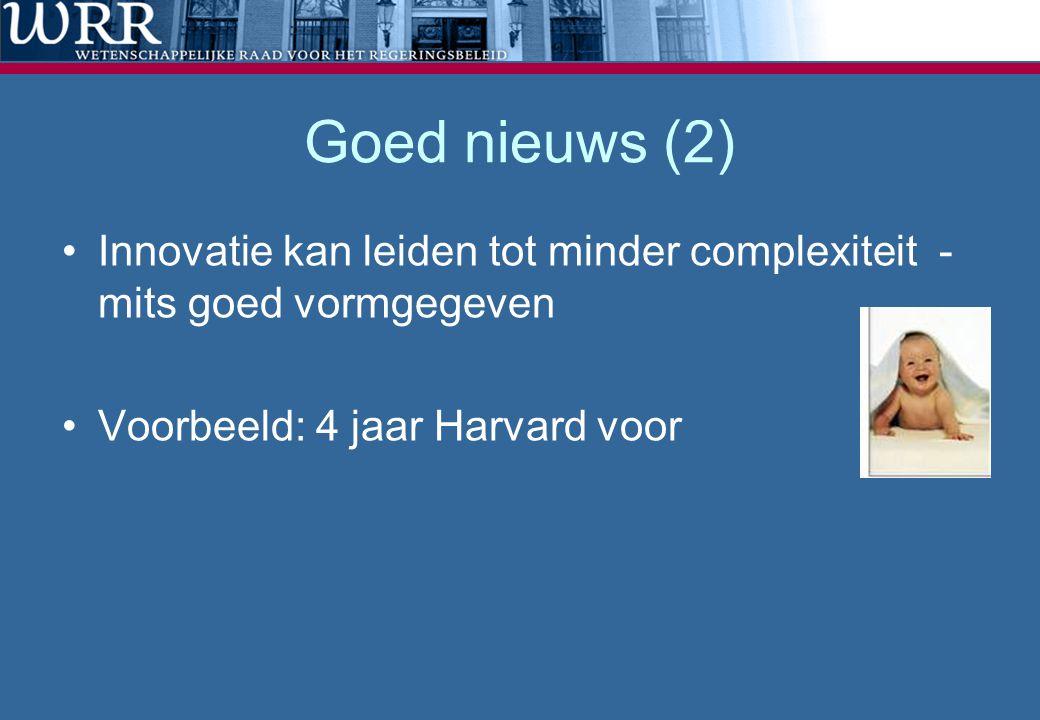 Goed nieuws (2) Innovatie kan leiden tot minder complexiteit - mits goed vormgegeven.