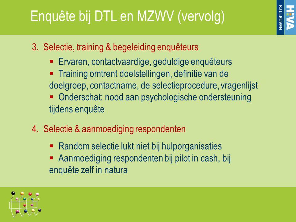 Enquête bij DTL en MZWV (vervolg)
