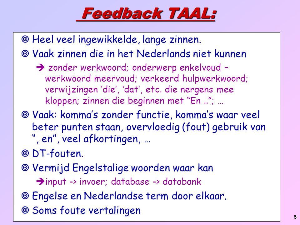 Feedback TAAL: Heel veel ingewikkelde, lange zinnen.