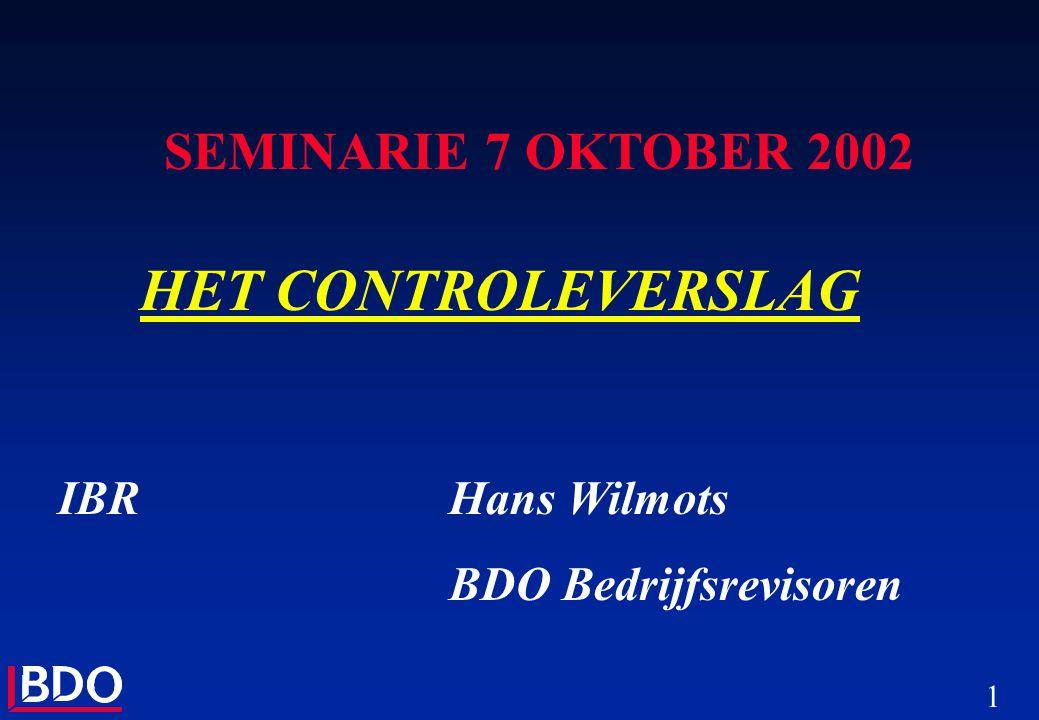HET CONTROLEVERSLAG SEMINARIE 7 OKTOBER 2002 IBR Hans Wilmots