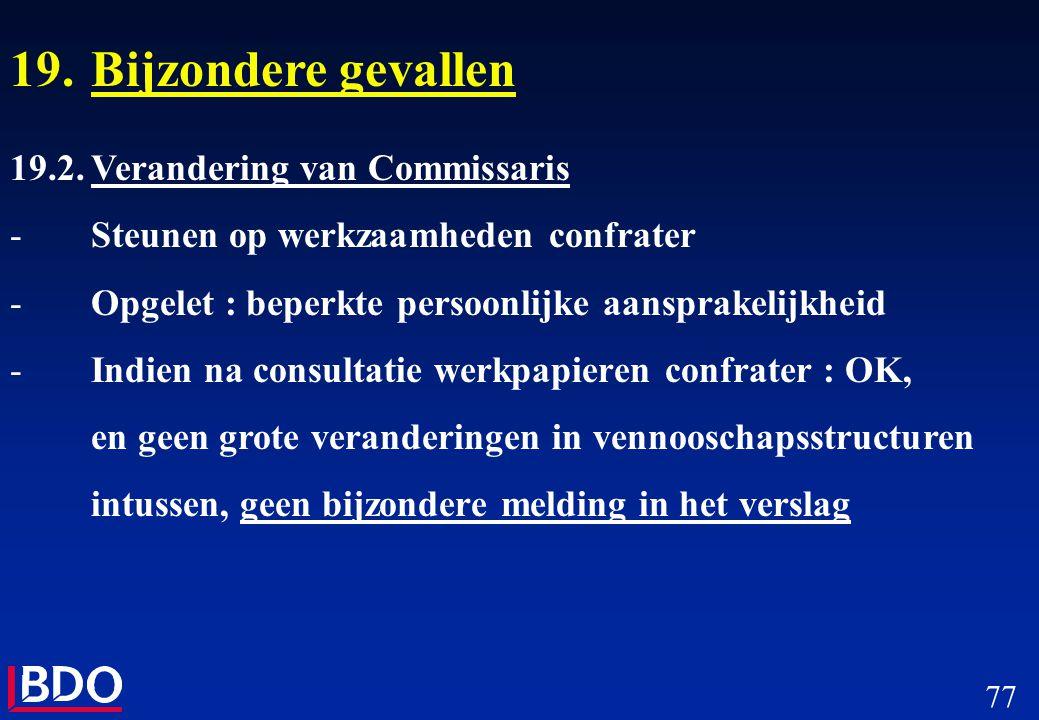 19. Bijzondere gevallen 19.2. Verandering van Commissaris
