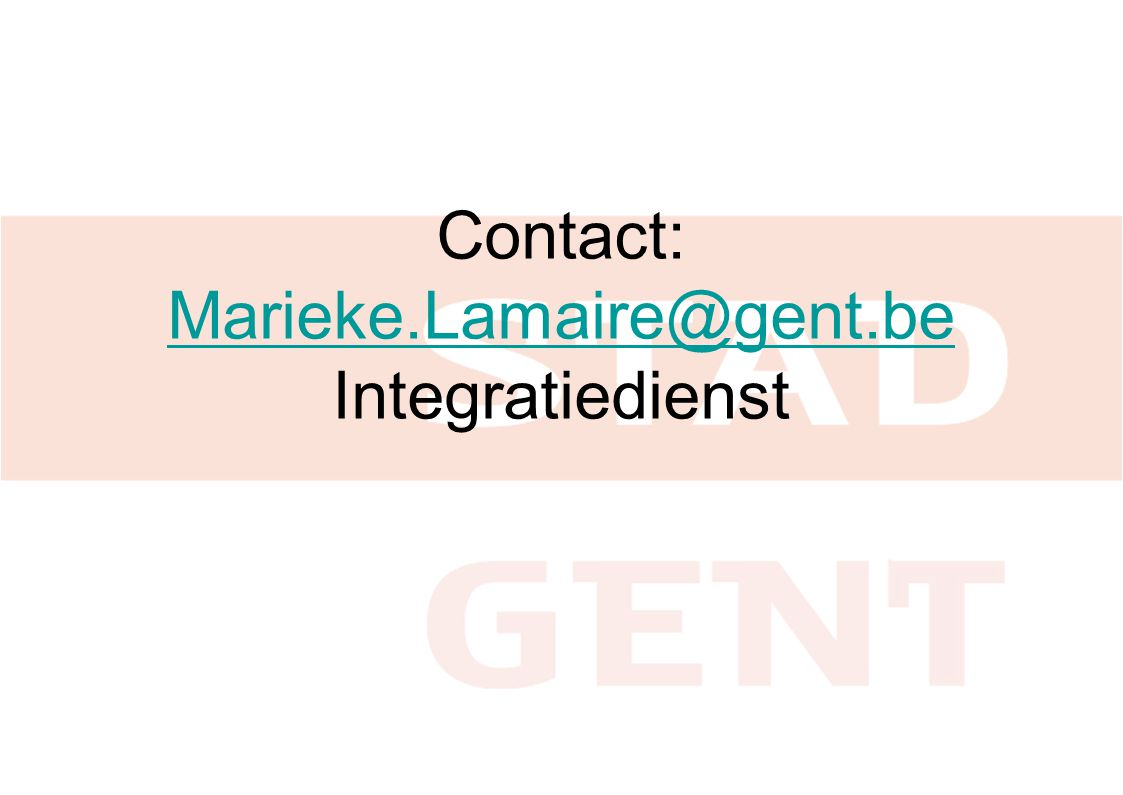 Contact: Marieke.Lamaire@gent.be Integratiedienst